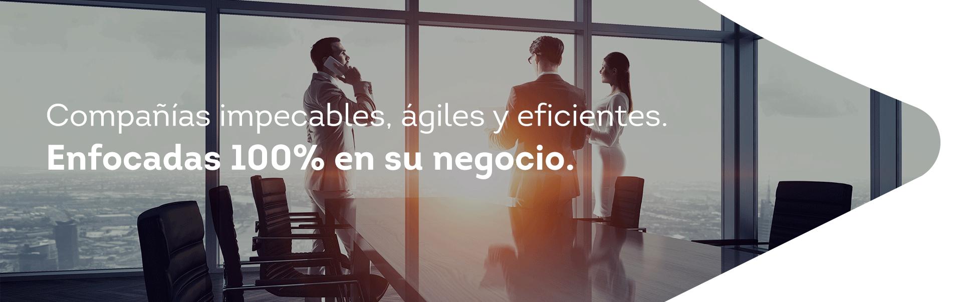 Compañías impecables, ágiles y eficientes.